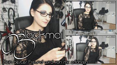 91465 - Blackmail - I tell it to your best Friend