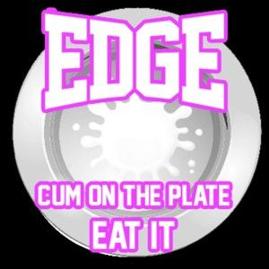 123763 - Edge cum on your plate Eat it