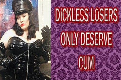 159245 - DICKLESS LOSERS ONLY DESERVE CUM