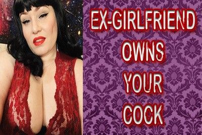 160128 - EX-GIRLFRIEND OWNS YOUR COCK