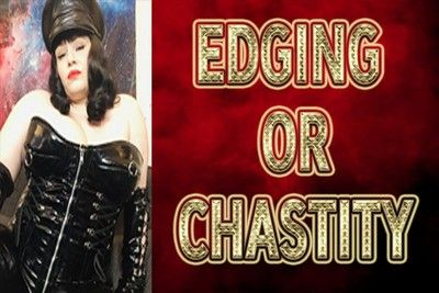 162204 - EDGING OR CHASTITY