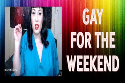 162676 - GAY FOR THE WEEKEND
