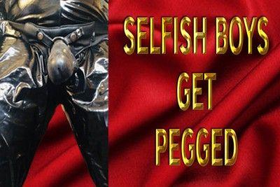 163264 - SELFISH BOYS GET PEGGED