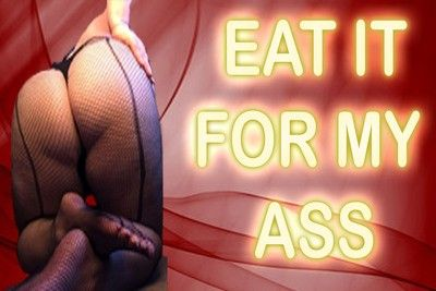 164714 - EAT IT FOR MY ASS