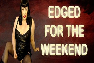 165496 - EDGED FOR THE WEEKEND