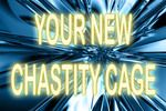 YOUR NEW CHASTITY CAGE - AUDIO